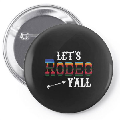 Let's Rodeo Y'all Pin-back Button Designed By Badaudesign