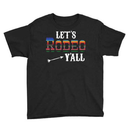 Let's Rodeo Y'all Youth Tee Designed By Badaudesign