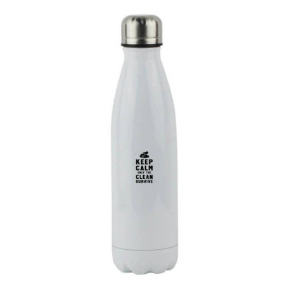 Keep Calm Only The Clean Survive Stainless Steel Water Bottle Designed By Honeysuckle