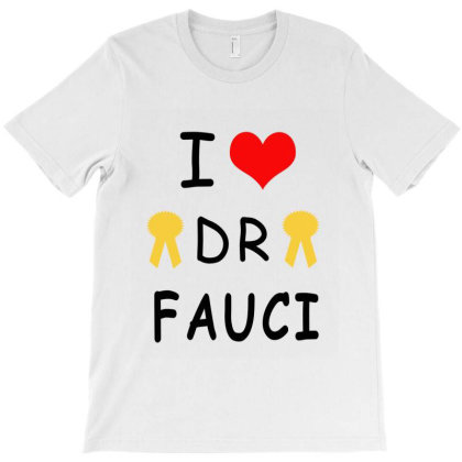 I Love Dr Fauci T-shirt Designed By Elegance99