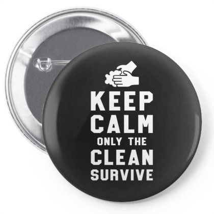 Keep Calm Only The Clean Survive Pin-back Button Designed By Honeysuckle