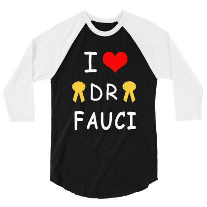 I Love Dr Fauci 3/4 Sleeve Shirt Designed By Elegance99