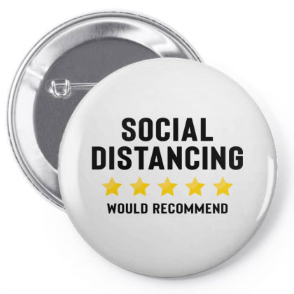 Social Distancing Would Recommend Pin-back Button Designed By Honeysuckle