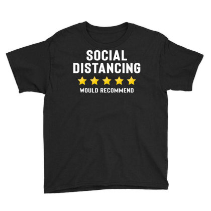 Social Distancing Would Recommend Youth Tee Designed By Honeysuckle