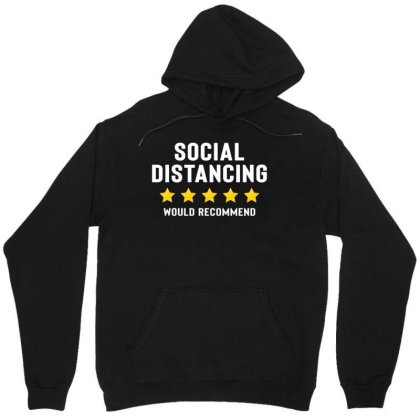 Social Distancing Would Recommend Unisex Hoodie Designed By Honeysuckle