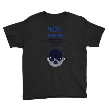 404 Error   Hair Not Found Youth Tee Designed By Anis4