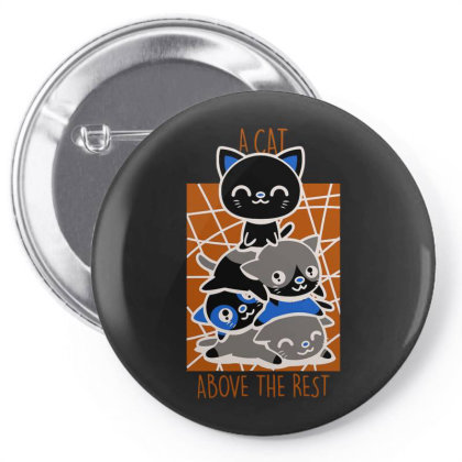 A Cat Above The Rest Pin-back Button Designed By Anis4
