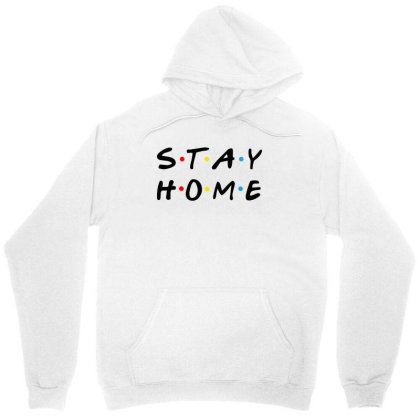 Stay Home Friends Tv Series Parody Unisex Hoodie Designed By Honeysuckle
