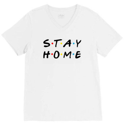 Stay Home Friends Tv Series Parody V-neck Tee Designed By Honeysuckle
