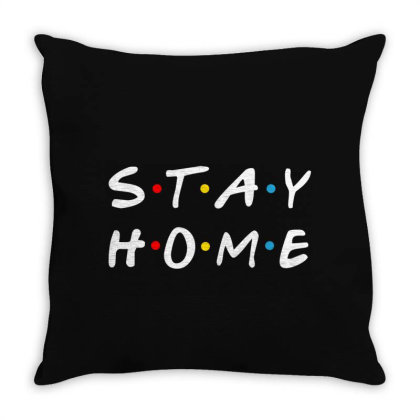 Stay Home Friends Tv Series Parody Throw Pillow Designed By Honeysuckle