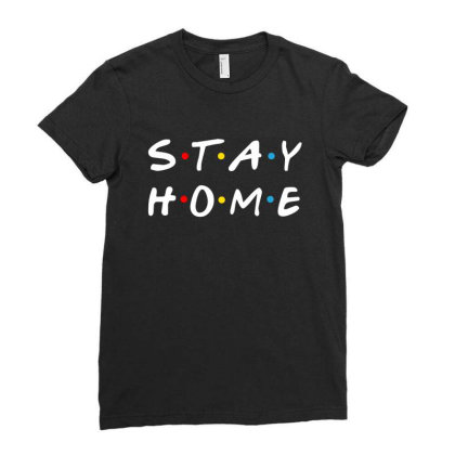Stay Home Friends Tv Series Parody Ladies Fitted T-shirt Designed By Honeysuckle