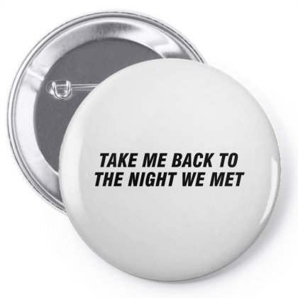 Take Me Back To The Night We Met Pin-back Button Designed By Redberries