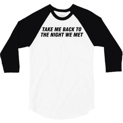 Take Me Back To The Night We Met 3/4 Sleeve Shirt Designed By Redberries