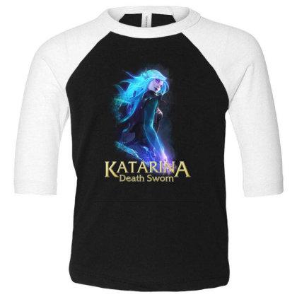 Katarina Death Sworn Toddler 3/4 Sleeve Tee Designed By Katsu