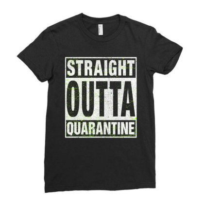 Straight Outta Quarantine Ladies Fitted T-shirt Designed By Honeysuckle