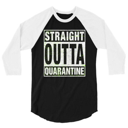 Straight Outta Quarantine 3/4 Sleeve Shirt Designed By Honeysuckle