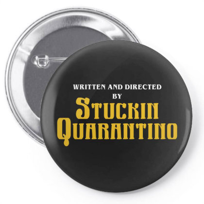 Written And Directed By Stuckin Quarantino Pin-back Button Designed By Honeysuckle