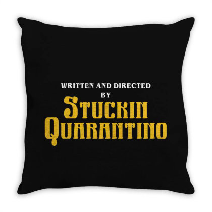 Written And Directed By Stuckin Quarantino Throw Pillow Designed By Honeysuckle