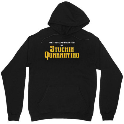Written And Directed By Stuckin Quarantino Unisex Hoodie Designed By Honeysuckle