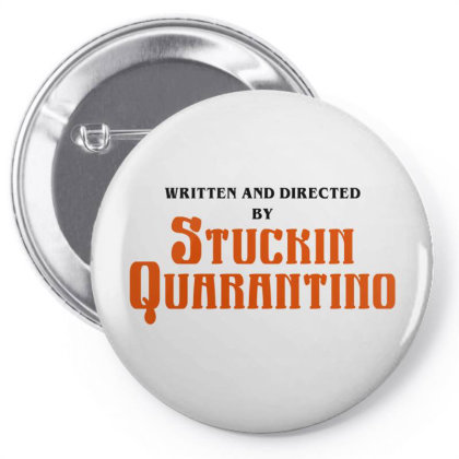 Written And Directed By Stuckin Quarantine Pin-back Button Designed By Honeysuckle
