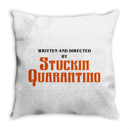 Written And Directed By Stuckin Quarantine Throw Pillow Designed By Honeysuckle