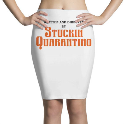 Written And Directed By Stuckin Quarantine Pencil Skirts Designed By Honeysuckle