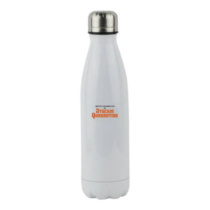Written And Directed By Stuckin Quarantine Stainless Steel Water Bottle Designed By Honeysuckle