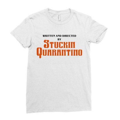 Written And Directed By Stuckin Quarantine Ladies Fitted T-shirt Designed By Honeysuckle