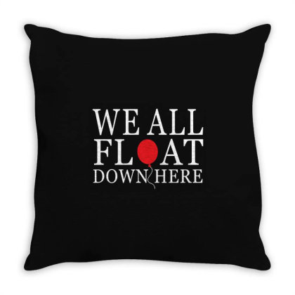 We All Float Down Here Throw Pillow Designed By Redberries