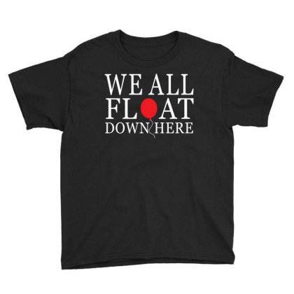 We All Float Down Here Youth Tee Designed By Redberries