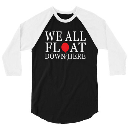 We All Float Down Here 3/4 Sleeve Shirt Designed By Redberries