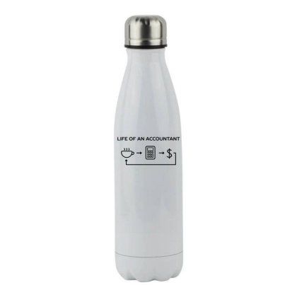 Accountant Work Life Funny Humor Stainless Steel Water Bottle Designed By Anis4