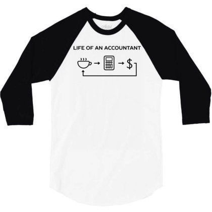 Accountant Work Life Funny Humor 3/4 Sleeve Shirt Designed By Anis4