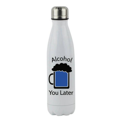 Alcohol Pun Is Funny Stainless Steel Water Bottle Designed By Anis4