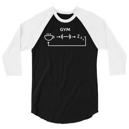 All I Do Is Gym Funny Design 3/4 Sleeve Shirt Designed By Anis4