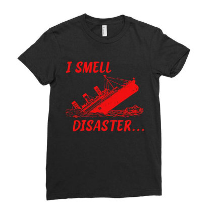 I Smell Disaster Ladies Fitted T-shirt Designed By Moko