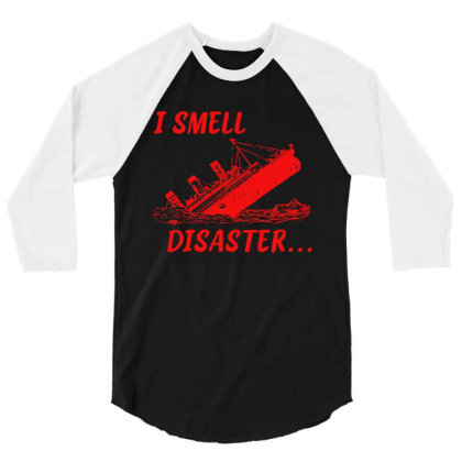 I Smell Disaster 3/4 Sleeve Shirt Designed By Moko