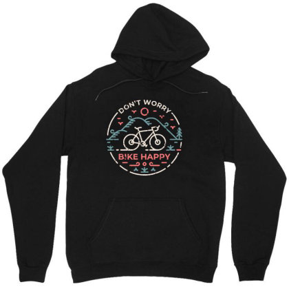 Don't Worry Bike Happy Unisex Hoodie Designed By Designisfun