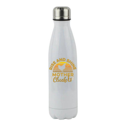 Rise And Shine Mother Cluckers Stainless Steel Water Bottle Designed By Cogentprint