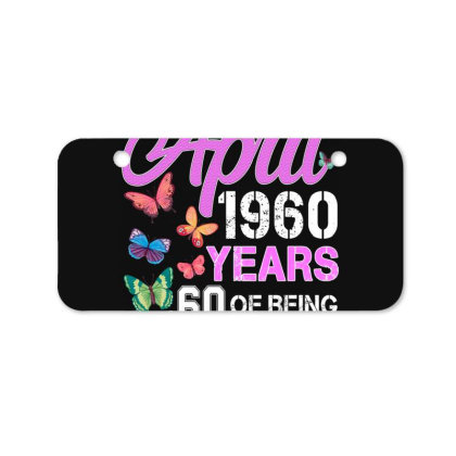 Made In April 1960 Years 60 Of Being Awesome For Dark Bicycle License Plate Designed By Sengul