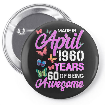 Made In April 1960 Years 60 Of Being Awesome For Dark Pin-back Button Designed By Sengul