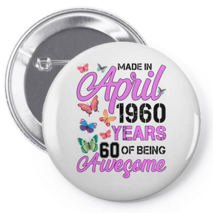 Made In April 1960 Years 60 Of Being Awesome For Light Pin-back Button Designed By Sengul