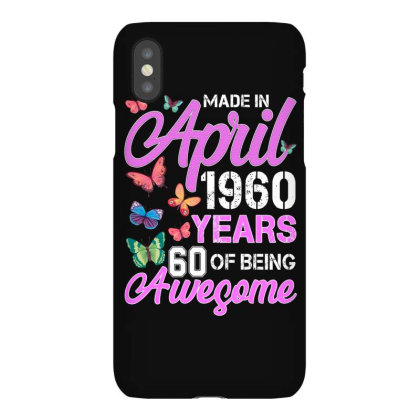 Made In April 1960 Years 60 Of Being Awesome For Dark Iphonex Case Designed By Sengul