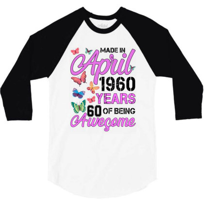 Made In April 1960 Years 60 Of Being Awesome For Light 3/4 Sleeve Shirt Designed By Sengul