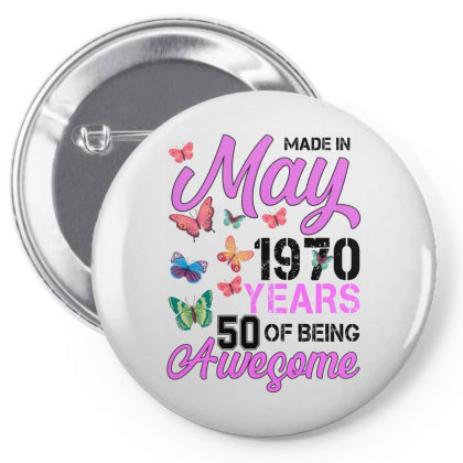 Made In May 1970 Years 50 Of Being Awesome For Light Pin-back Button Designed By Sengul