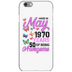 made in may 1970 years 50 of being awesome for light iPhone 6/6s Case | Artistshot