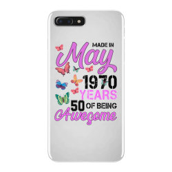 made in may 1970 years 50 of being awesome for light iPhone 7 Plus Case | Artistshot