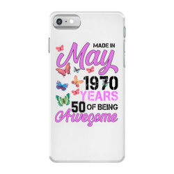 made in may 1970 years 50 of being awesome for light iPhone 7 Case | Artistshot