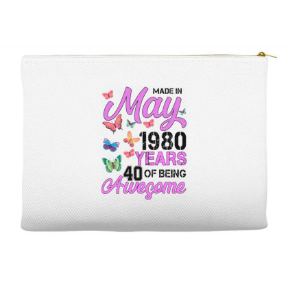 Made In May 1980 Years 40 Of Being Awesome For Light Accessory Pouches Designed By Sengul