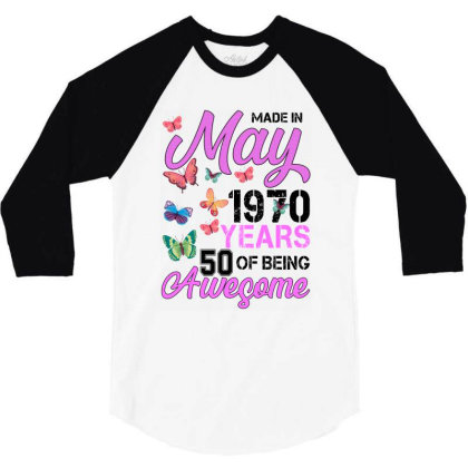 Made In May 1970 Years 50 Of Being Awesome For Light 3/4 Sleeve Shirt Designed By Sengul
